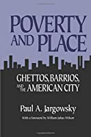 Poverty and Place: Ghettos, Barrios, and the American City