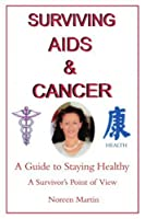 Surviving AIDS and Cancer: A Guide to Staying Healthy