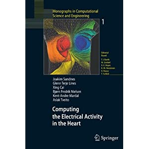 Computing the Electrical Activity in the Heart (Monographs in Computational Science and Engineering)