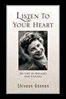 Listen to Your Heart: My Life in Ireland and Canada