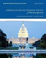 American Social Welfare Policy: A Pluralist Approach (8th Edition)