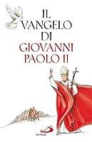 Il Vangelo di Giovanni Paolo II