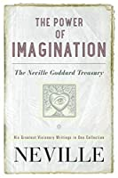 The Power of Imagination: The Neville Goddard Treasury by Neville(2015-03-03)