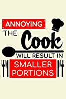 "Annoying The Cook Will Result In Smaller Portions: Unique Cooking Notebook 6""x9"" Journal Cook Cuisine Checkered"