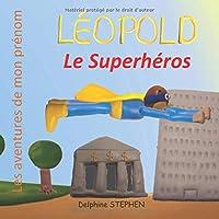 Léopold le Superhéros: Les aventures de mon prénom