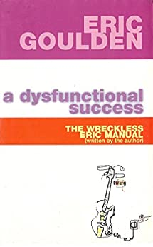 A Dysfunctional Success by [Goulden, Eric, Eric, Wreckless]