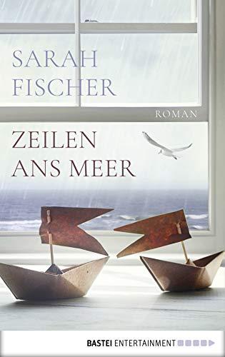 Zeilen ans Meer: Roman (German Edition)