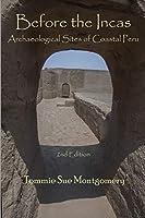 Before the Incas: Archaeological Sites of Coastal Peru