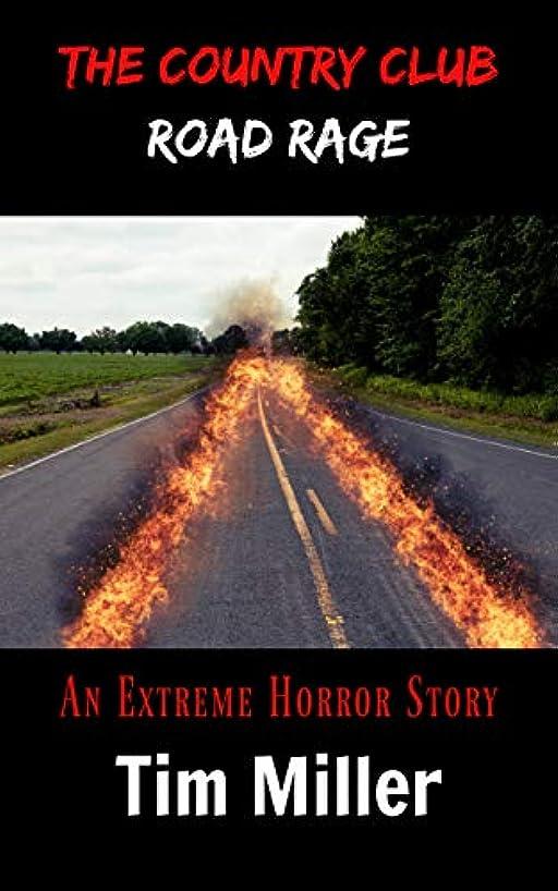 器官容赦ない減衰The Country Club: Road Rage (The One Percent Book 4) (English Edition)