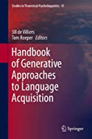 Handbook of Generative Approaches to Language Acquisition (Studies in Theoretical Psycholinguistics)