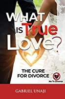 What Is True Love!: The Cure For Divorce