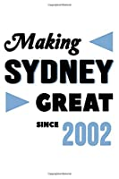 Making Sydney Great Since 2002: College Ruled Journal or Notebook (6x9 inches) with 120 pages