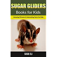 Sugar gliders: Amazing Pictures & Interesting Facts for Kids (Books for Kids) (English Edition)