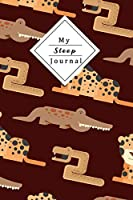 My Sleep Journal: Personal Sleep Tracker   Journal Your Sleep And Improve Your Sleep And Energylevel