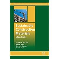 Sustainable Construction Materials: Glass Cullet (Woodhead Publishing Series in Civil and Structural Engineering)