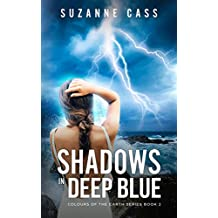 Shadows in Deep Blue (Colours of the Earth Series Book 2)