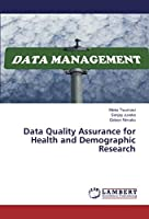Data Quality Assurance for Health and Demographic Research