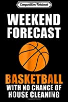 Composition Notebook: Weekend Forecast Basketball  Journal/Notebook Blank Lined Ruled 6x9 100 Pages