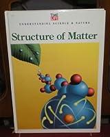 Structure of Matter (Understanding Science & Nature)