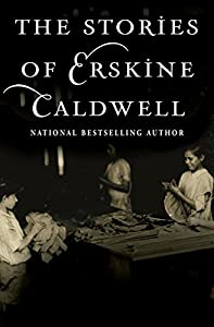 The Stories of Erskine Caldwell (English Edition)