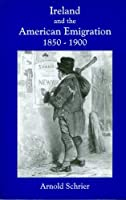 Ireland and the American Emigration 1850-1900