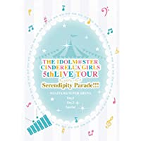 THE IDOLM@STER CINDERELLA GIRLS 5thLIVE TOUR Serendipity Parade! ! ! @SAITAMA SUPER ARENA