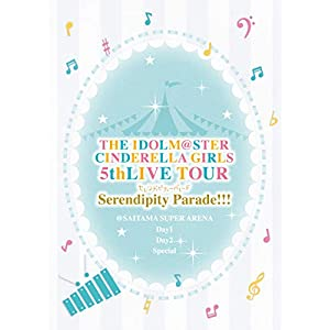THE IDOLM@STER CINDERELLA GIRLS 5thLIVE TOUR Serendipity Parade! ! ! @SAITAMA SUPER ARENA [Blu-ray]