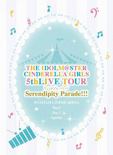 THE IDOLM@STER CINDERELLA GIRLS 5thLIVE TOUR Serendipity Parade! ! ! @SAITAMA SUPER ARENA [Blu-ray]