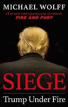 Siege: Trump Under Fire by [Wolff, Michael]