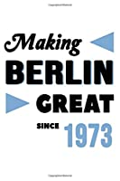 Making Berlin Great Since 1973: College Ruled Journal or Notebook (6x9 inches) with 120 pages