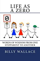 Life As a Zero: Words of Wisdom from One Stepparent to Another