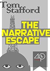 The Narrative Escape (Our brains naturally frame events as stories) (English Edition)