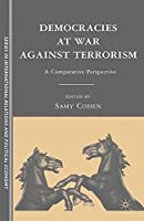 Democracies at War against Terrorism: A Comparative Perspective (Sciences Po Series in International Relations and Political Economy)【洋書】 [並行輸入品]