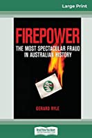 Firepower: The Most Spectacular Fraud in Australian History (16pt Large Print Edition)