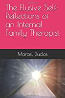The Elusive Self: Reflections of an Internal Family Therapist