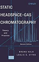 Static Headspace-Gas Chromatography: Theory and Practice