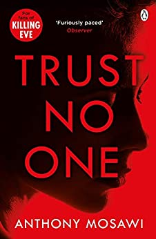 Trust No One: I Am Pilgrim meets Orphan X in this explosive thriller. You won't be able to put it down by [Mosawi, Anthony]