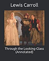 Through the Looking-Glass (Annotated)
