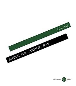 Anguli Ma: A Gothic Tale by [Vu, Chi]