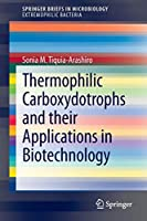 Thermophilic Carboxydotrophs and their Applications in Biotechnology (SpringerBriefs in Microbiology)