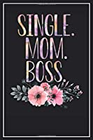 Single. Mom. Boss.: Dot Grid Notebook Journal, 120 Pages, Size 6x9 inches, White blank Paper