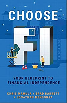 Choose FI: Your Blueprint to Financial Independence by [Mamula, Chris, Barrett, Brad, Mendonsa, Jonathan]