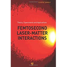 Femtosecond Laser-Matter Interaction: Theory, Experiments and Applications