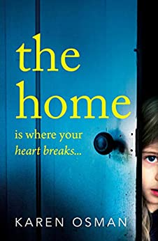 The Home: The latest devastating psychological thriller from the author of the bestselling The Good Mother by [Osman, Karen]