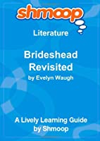 Brideshead Revisited, The Sacred and Profane Memories of Captain Charles Ryder: Shmoop Literature Guide