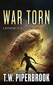 War Torn: A Dystopian Science Fiction Story (The Sandstorm Series Book 4) by [Piperbrook, T.W.]