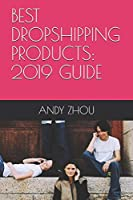 BEST DROPSHIPPING PRODUCTS: 2019 GUIDE