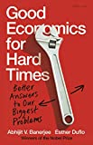Good Economics for Hard Times: Better Answers to Our Biggest Problems (English Edition) 画像