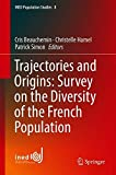Trajectories and Origins: Survey on the Diversity of the French Population (INED Population Studies)