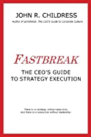 Fastbreak: The CEO's Guide to Strategy Execution